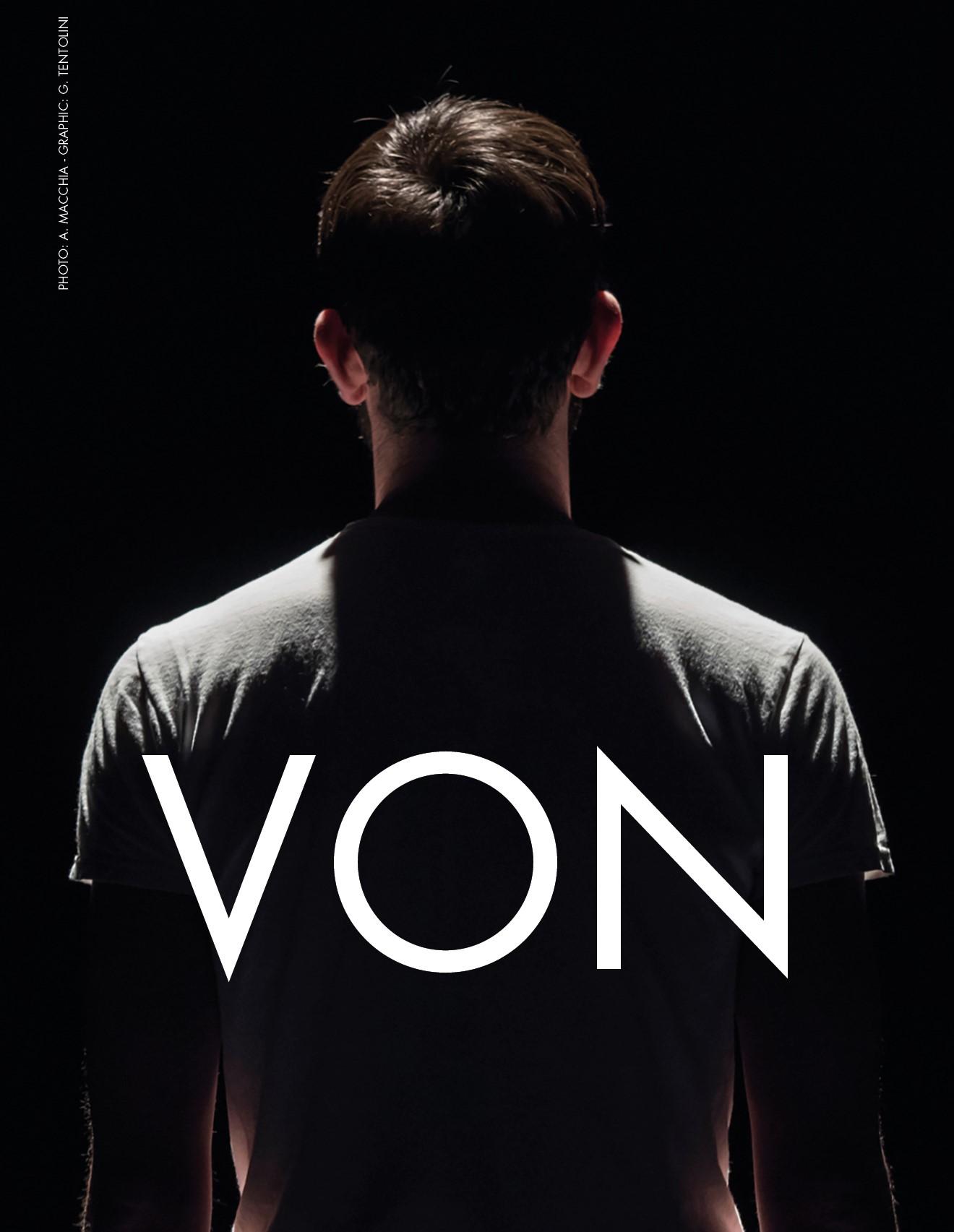 Debutta al FESTIVAL TORINODANZA 2017 VON ideato e realizzato da Daniele Albanese – prima italiana. Teatro Gobetti di Torino, sabato 16 settembre